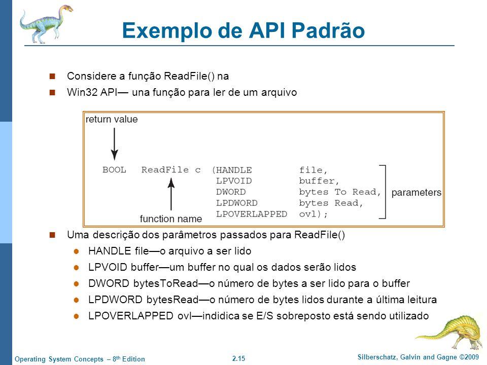 Exemplo de API Padrão Considere a função ReadFile() na