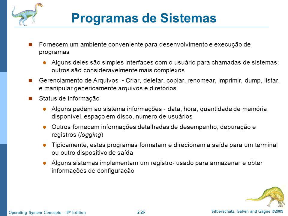 Programas de Sistemas Fornecem um ambiente conveniente para desenvolvimento e execução de programas.