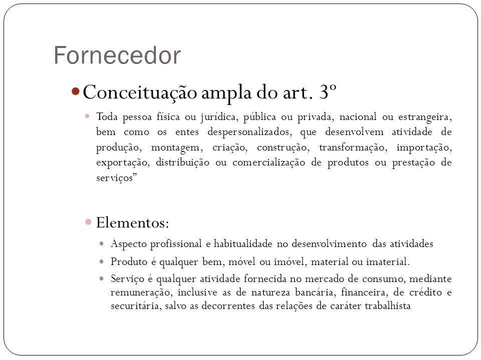 Fornecedor Conceituação ampla do art. 3º Elementos: