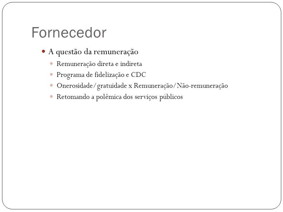 Fornecedor A questão da remuneração Remuneração direta e indireta