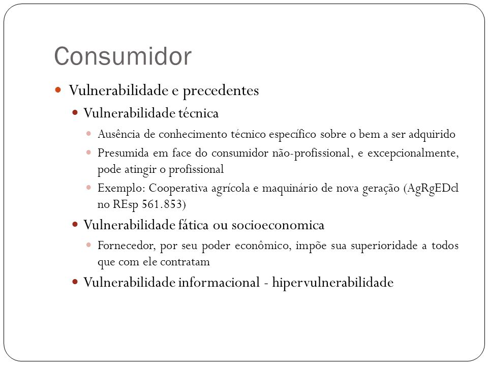 Consumidor Vulnerabilidade e precedentes Vulnerabilidade técnica
