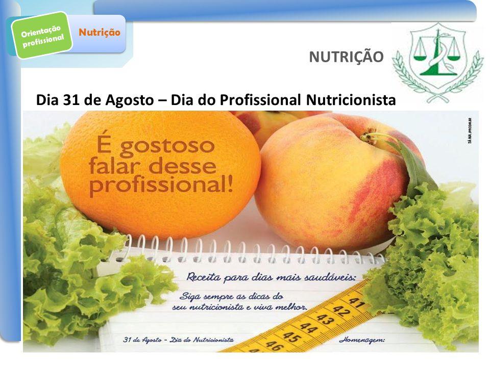 Dia 31 de Agosto – Dia do Profissional Nutricionista