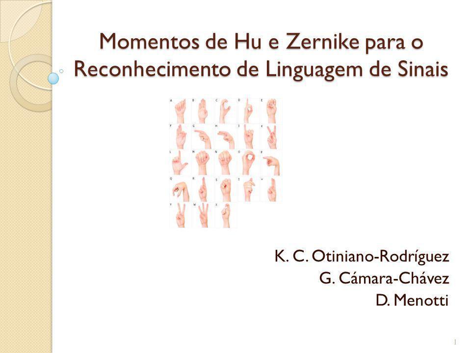 Momentos de Hu e Zernike para o Reconhecimento de Linguagem de Sinais