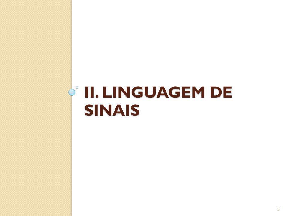 II. Linguagem de sinais