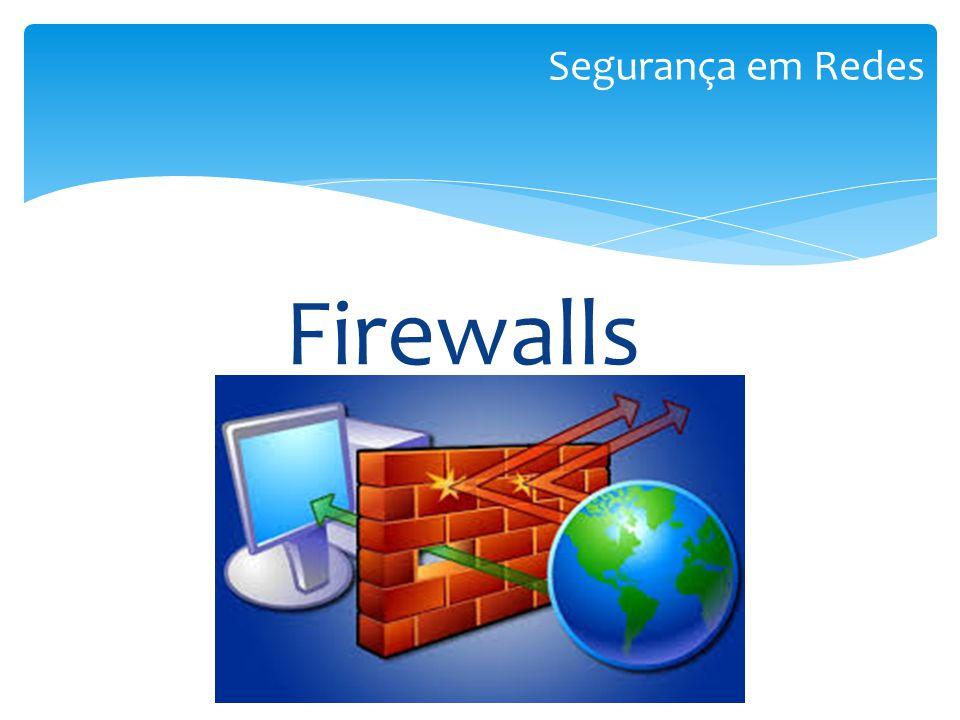 Segurança em Redes Firewalls