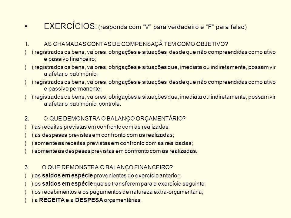 EXERCÍCIOS: (responda com V para verdadeiro e F para falso)