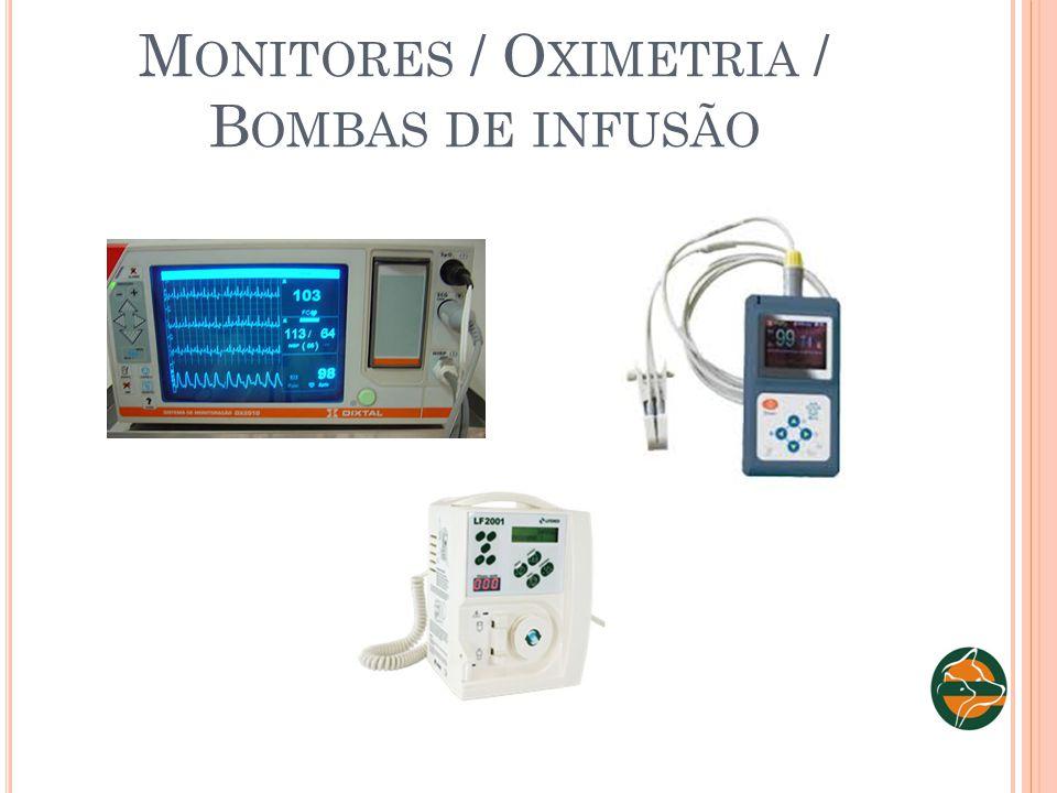 Monitores / Oximetria / Bombas de infusão
