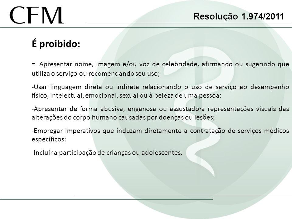 Resolução 1.974/2011 É proibido: