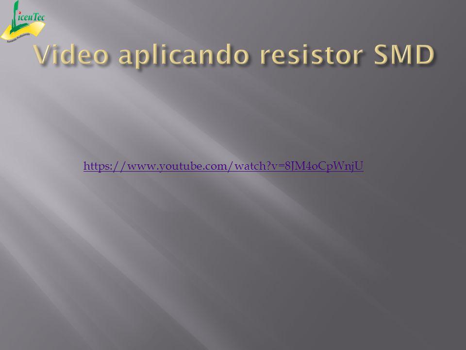 Video aplicando resistor SMD