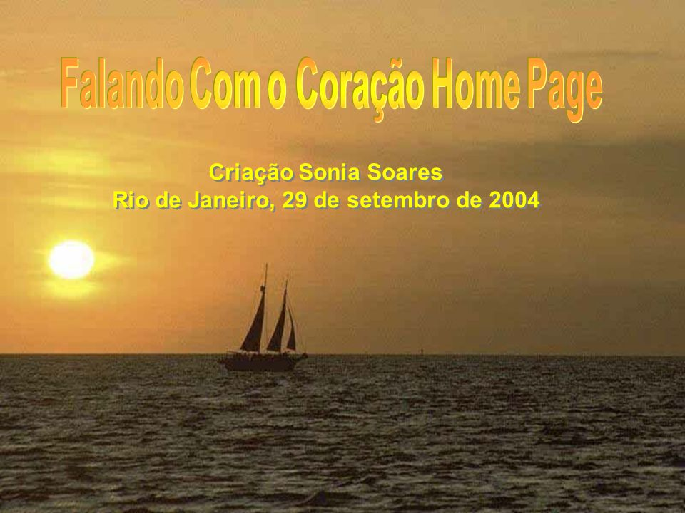 Falando Com o Coração Home Page Rio de Janeiro, 29 de setembro de 2004