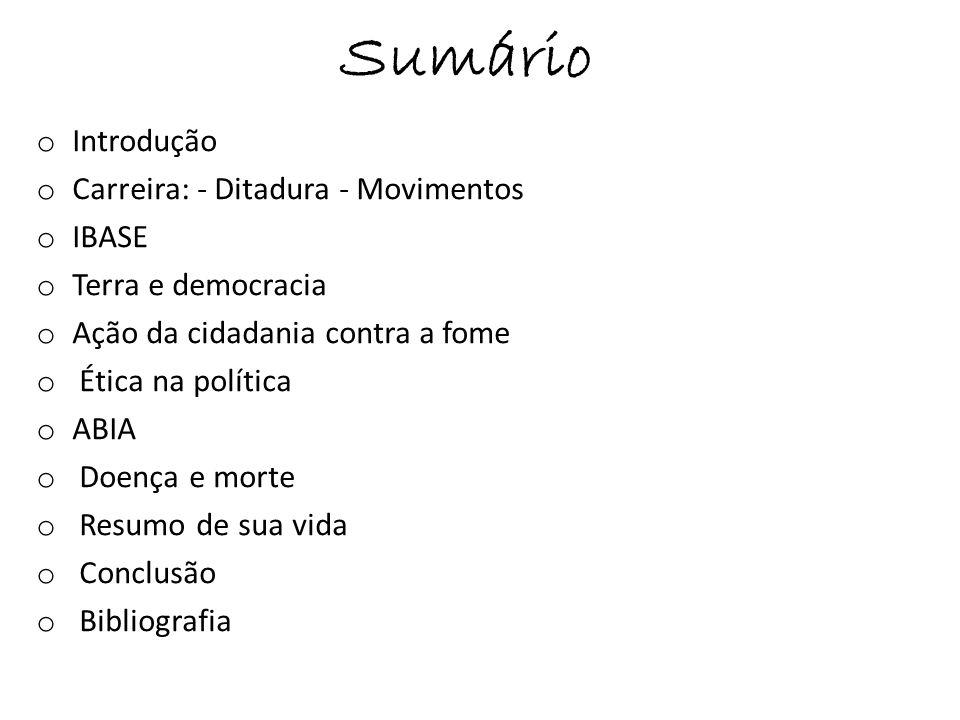 Sumário Introdução Carreira: - Ditadura - Movimentos IBASE
