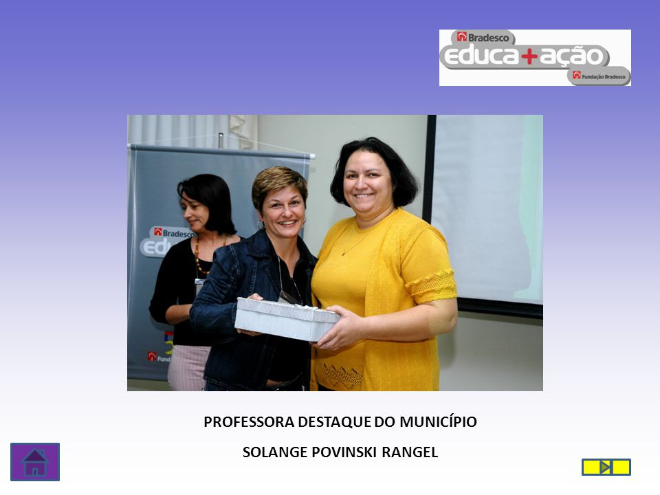 PROFESSORA DESTAQUE DO MUNICÍPIO SOLANGE POVINSKI RANGEL