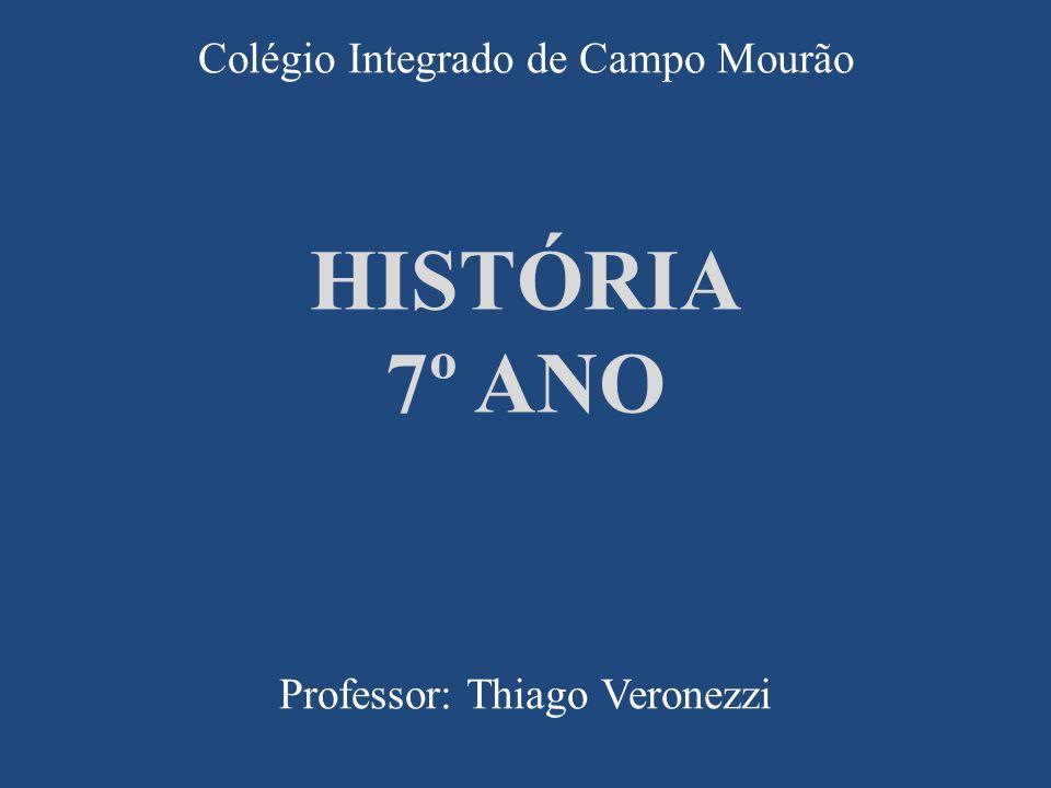 Colégio Integrado de Campo Mourão Professor: Thiago Veronezzi