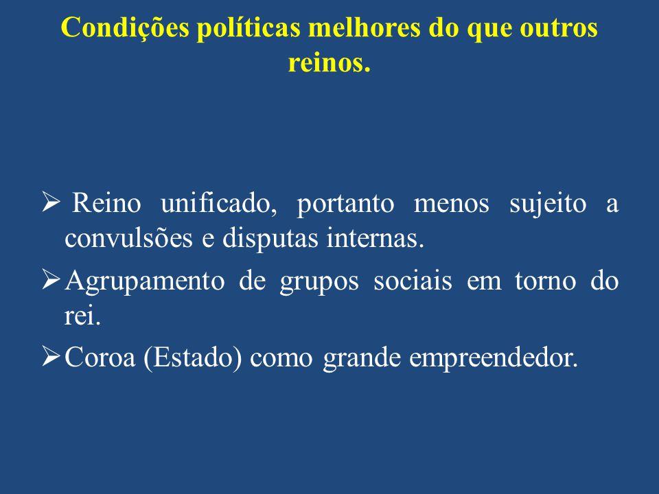 Condições políticas melhores do que outros reinos.