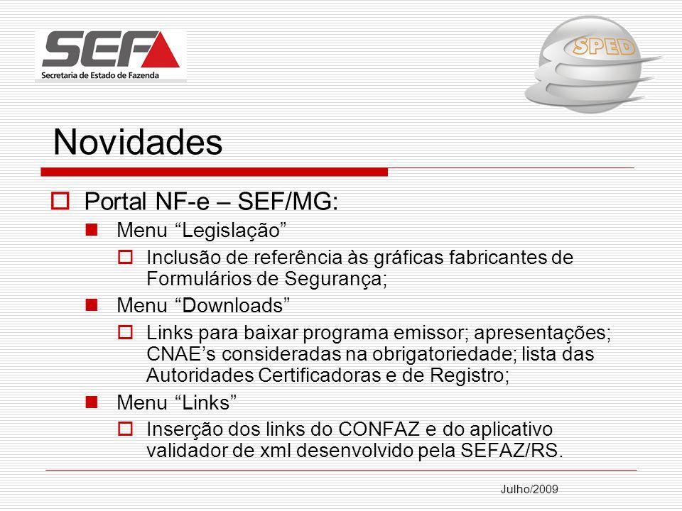Novidades Portal NF-e – SEF/MG: Menu Legislação Menu Downloads