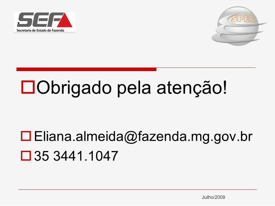 Obrigado pela atenção! . Eliana.almeida@fazenda.mg.gov.br 35 3441.1047