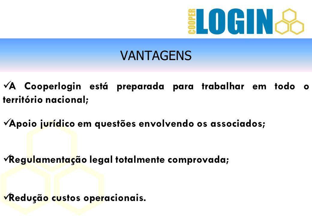 VANTAGENS A Cooperlogin está preparada para trabalhar em todo o território nacional; Apoio jurídico em questões envolvendo os associados;