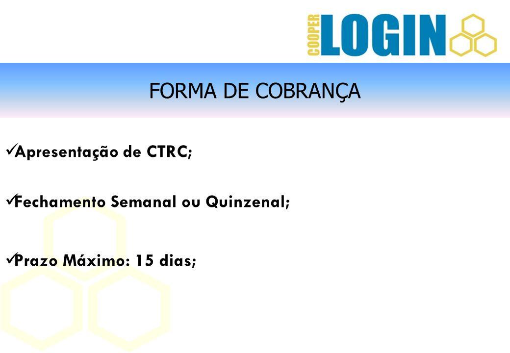 FORMA DE COBRANÇA Apresentação de CTRC;