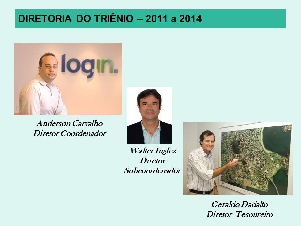 DIRETORIA DO TRIÊNIO – 2011 a 2014