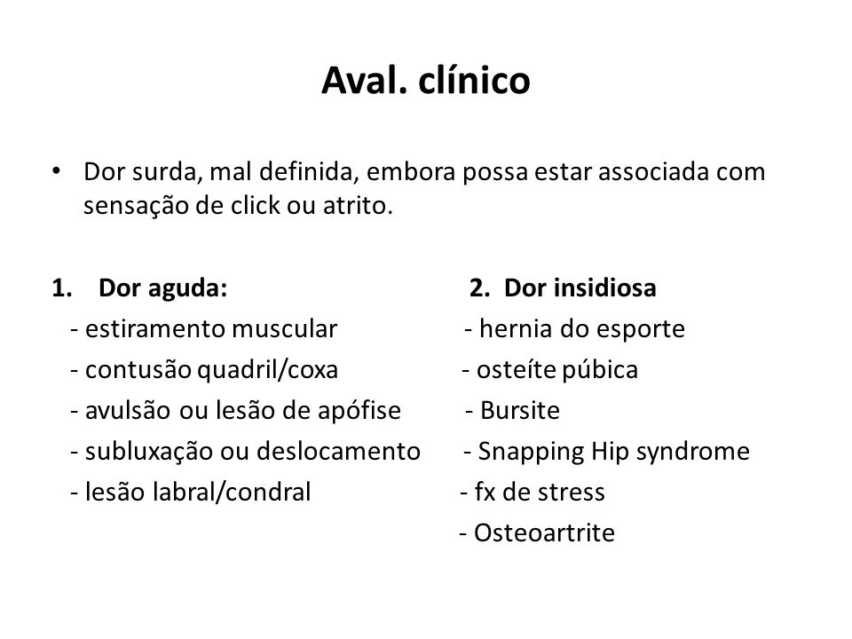 Aval. clínico Dor surda, mal definida, embora possa estar associada com sensação de click ou atrito.