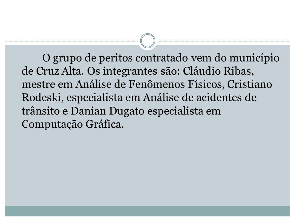 O grupo de peritos contratado vem do município de Cruz Alta