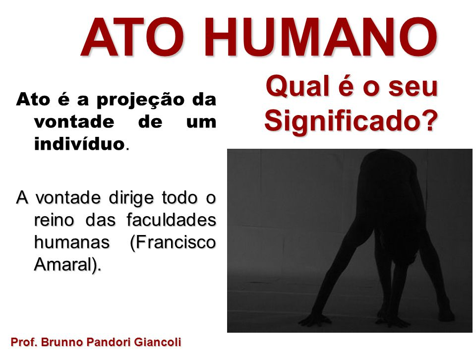 ATO HUMANO Qual é o seu Significado