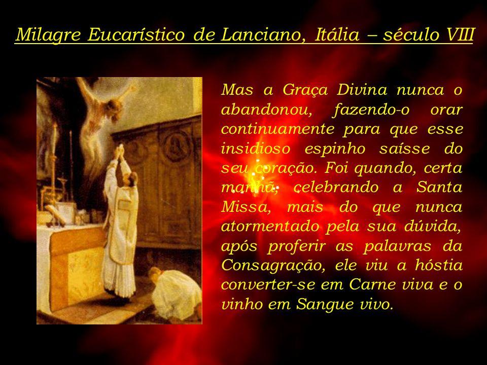 Milagre Eucarístico de Lanciano, Itália – século VIII