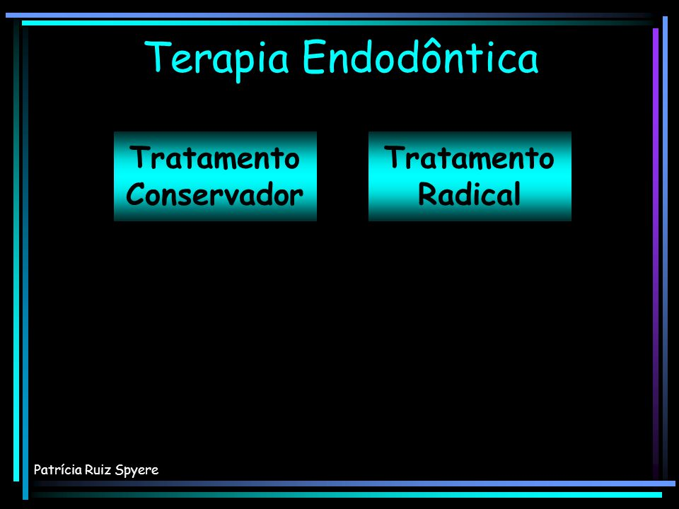 Terapia Endodôntica Tratamento Conservador Tratamento Radical