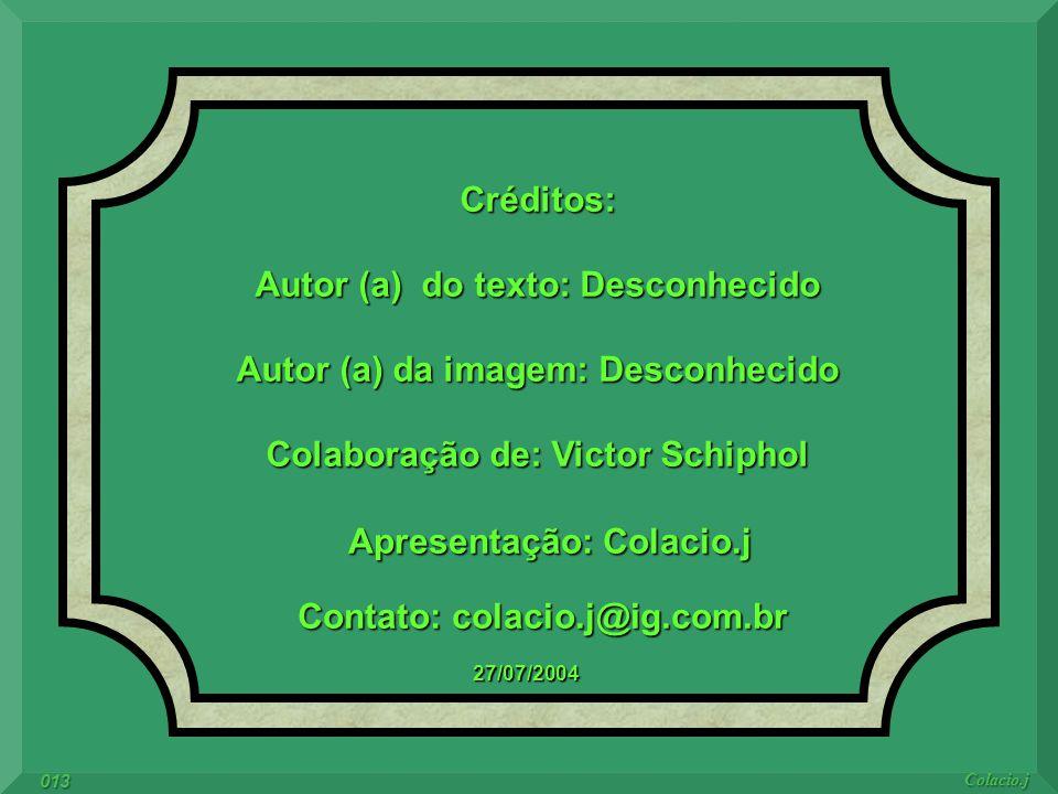 Autor (a) do texto: Desconhecido Autor (a) da imagem: Desconhecido