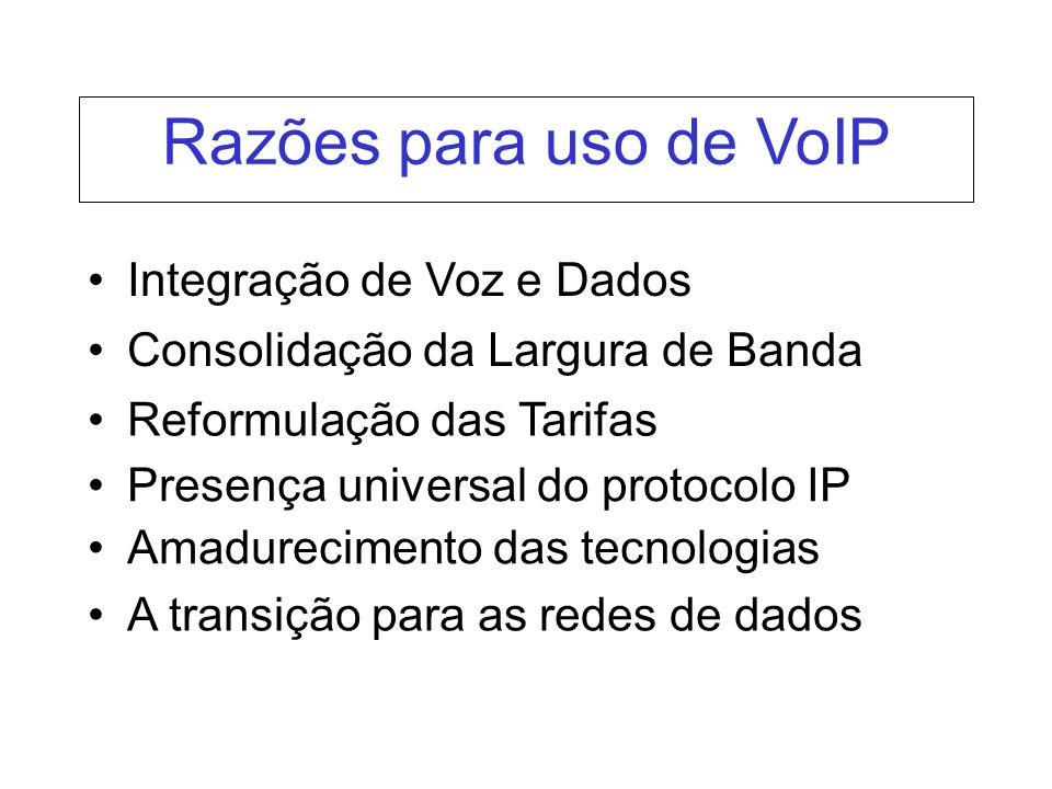 Razões para uso de VoIP Integração de Voz e Dados