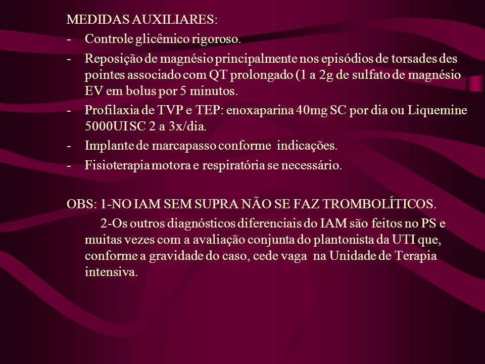 MEDIDAS AUXILIARES: Controle glicêmico rigoroso.