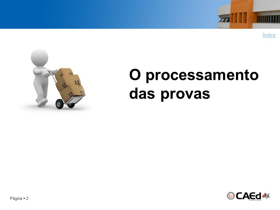 O processamento das provas Placeholder, enter your own text here