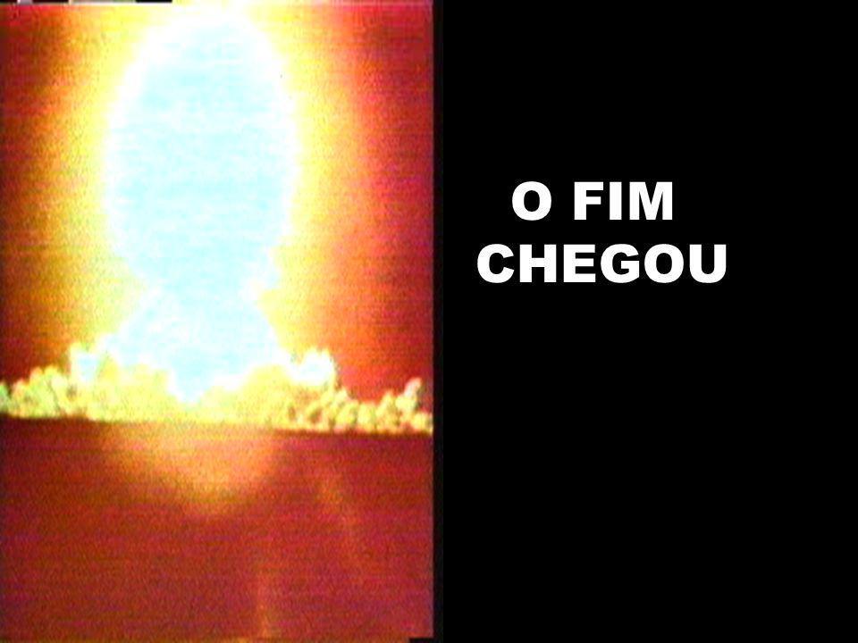 O FIM CHEGOU