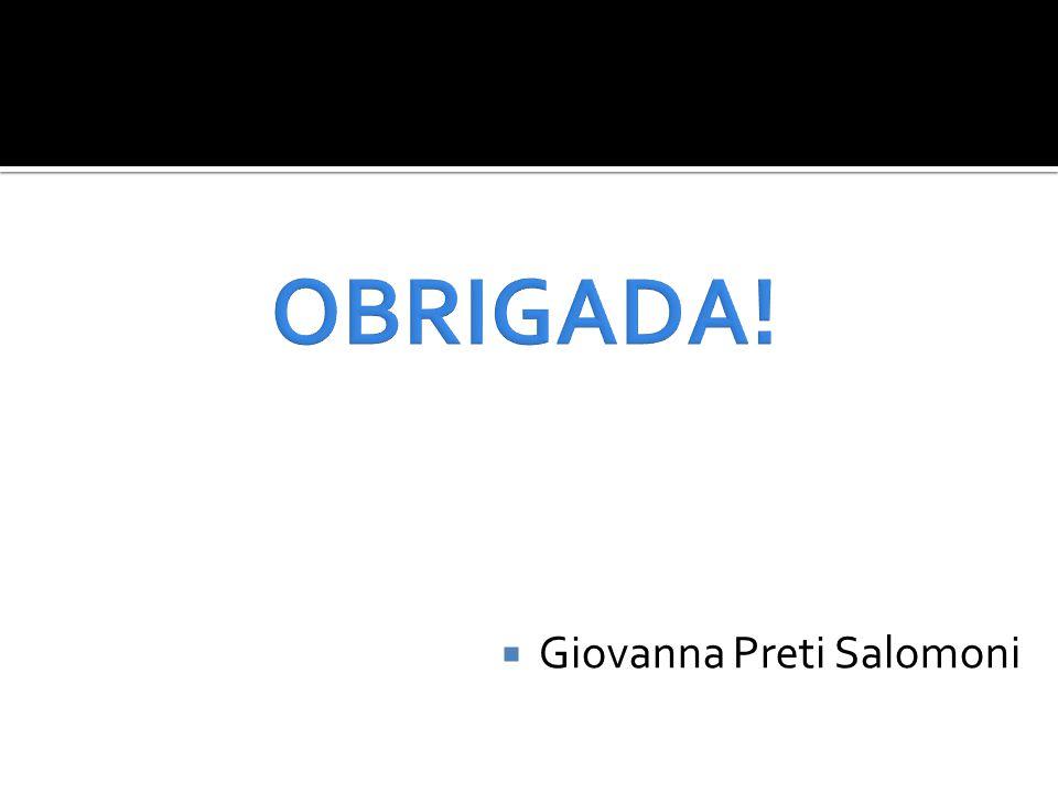 OBRIGADA! Giovanna Preti Salomoni