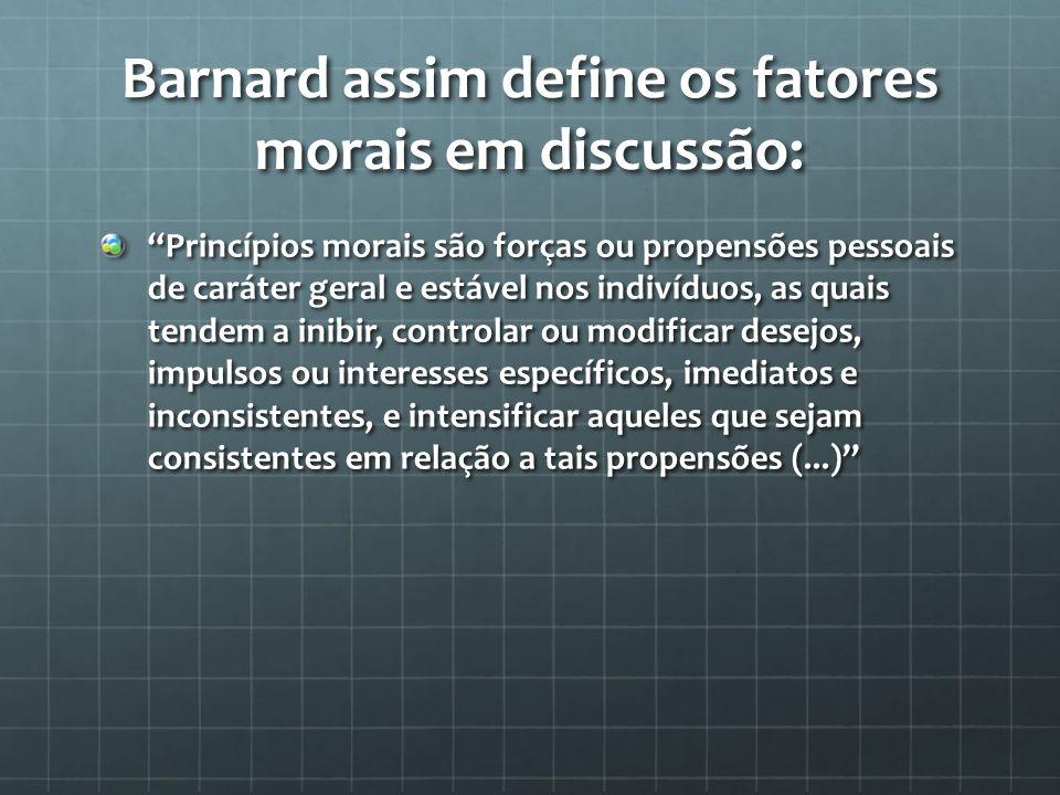 Barnard assim define os fatores morais em discussão: