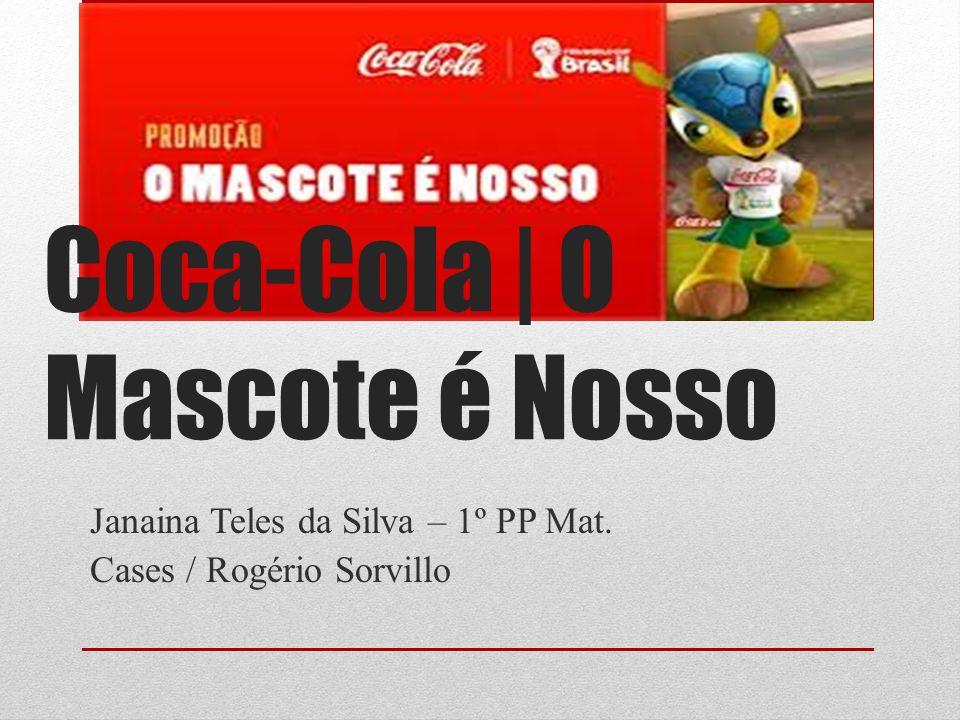 Coca-Cola | O Mascote é Nosso