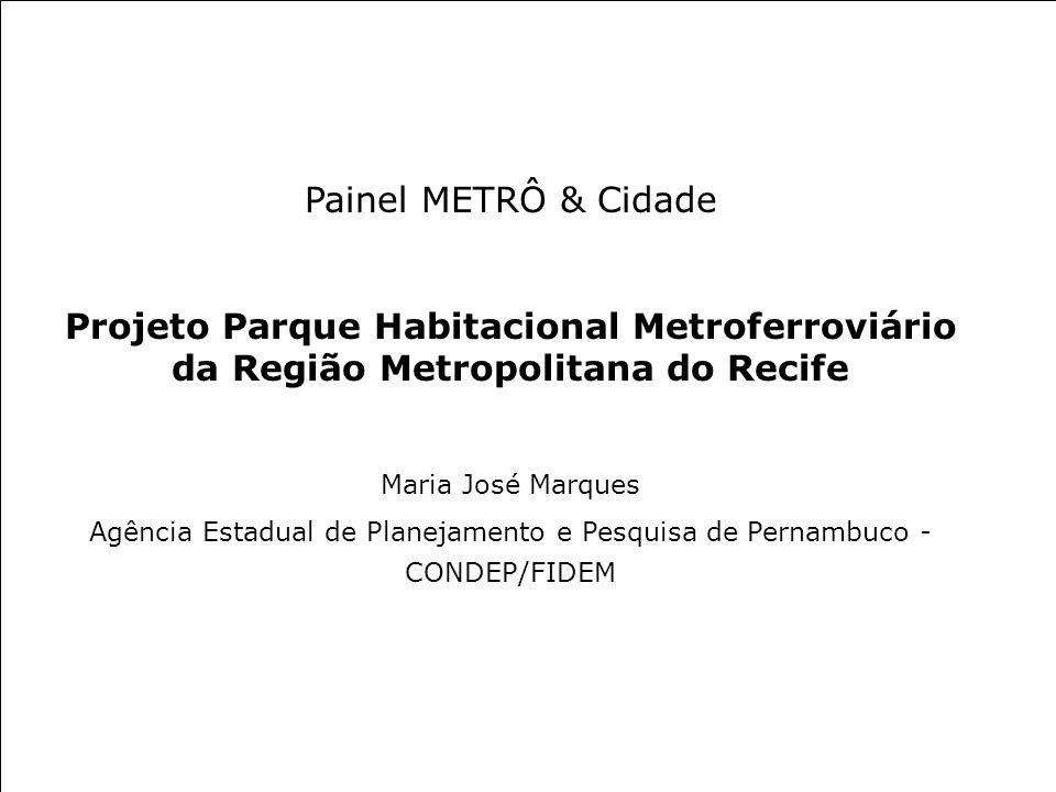 Painel METRÔ & Cidade Projeto Parque Habitacional Metroferroviário da Região Metropolitana do Recife.