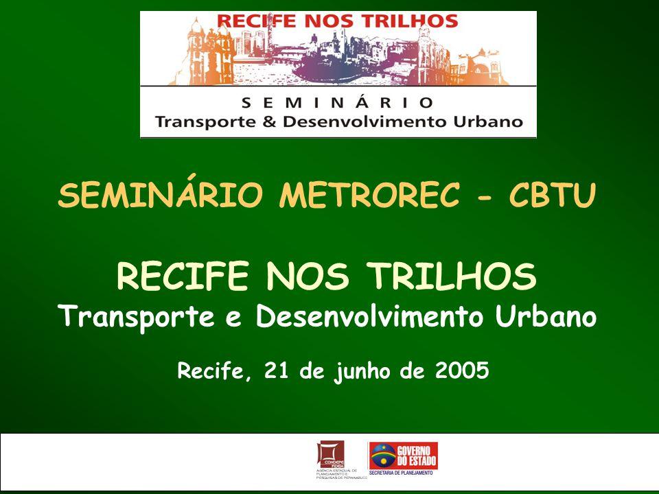 SEMINÁRIO METROREC - CBTU Transporte e Desenvolvimento Urbano