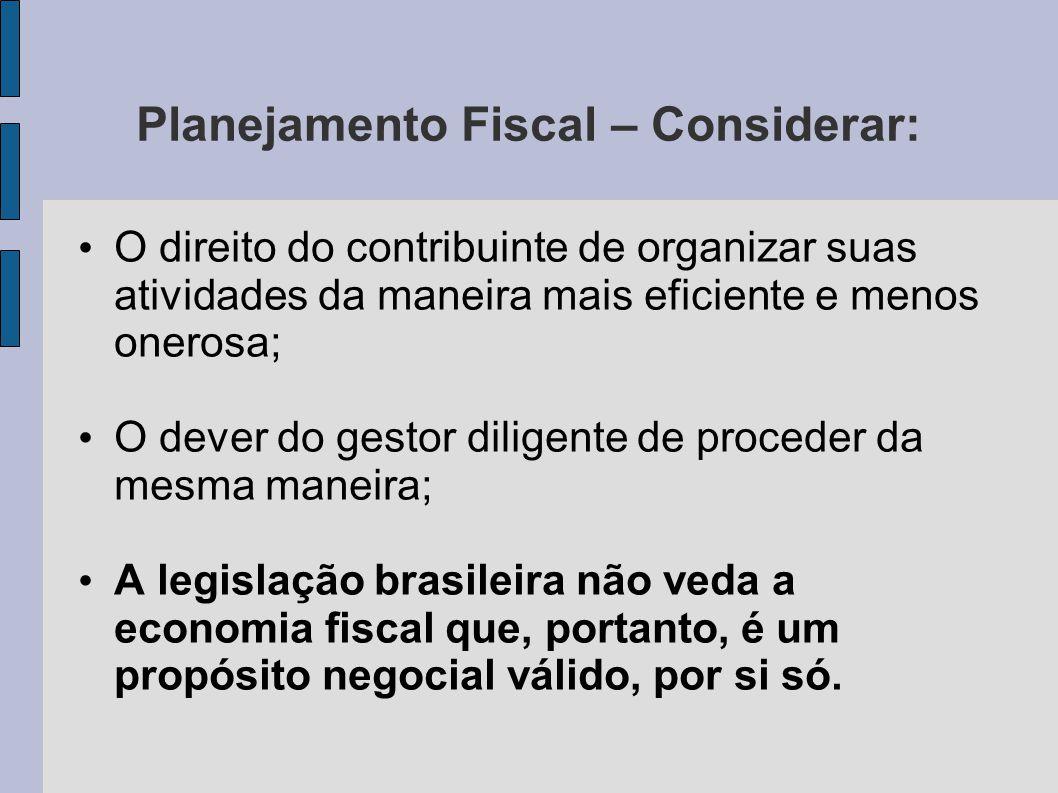 Planejamento Fiscal – Considerar:
