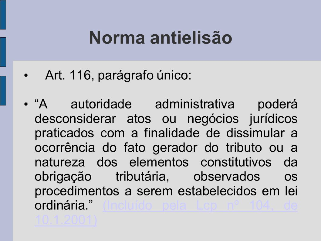 Norma antielisão Art. 116, parágrafo único: