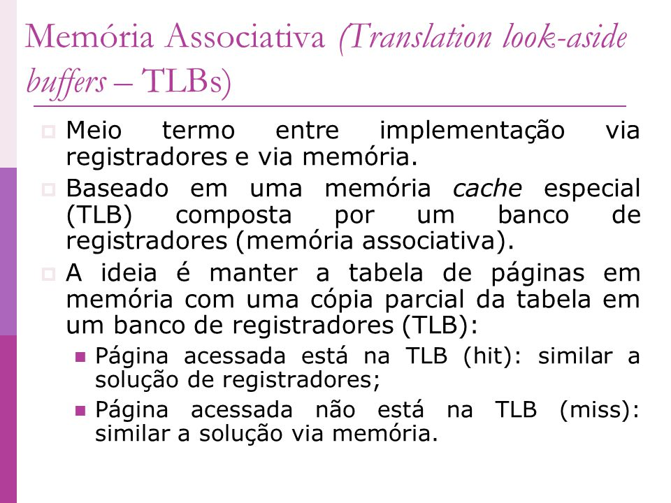 Memória Associativa (Translation look-aside buffers – TLBs)