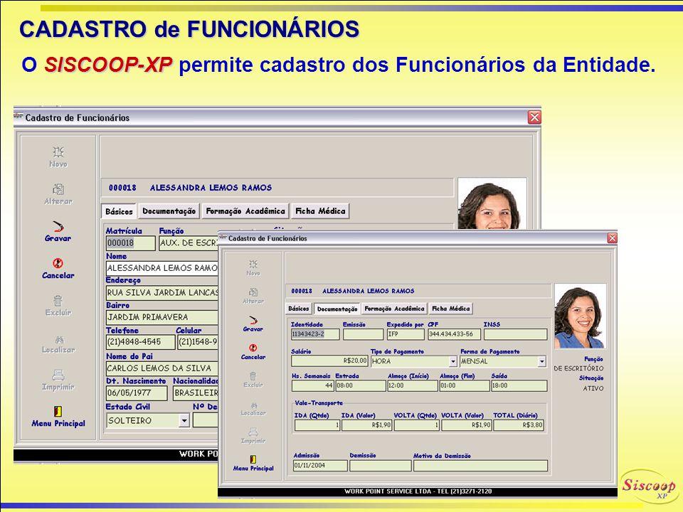 O SISCOOP-XP permite cadastro dos Funcionários da Entidade.