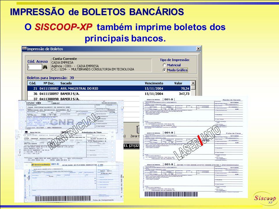O SISCOOP-XP também imprime boletos dos principais bancos.