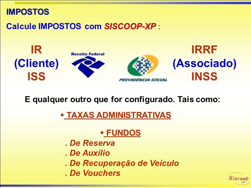 IR (Cliente) ISS IRRF (Associado) INSS