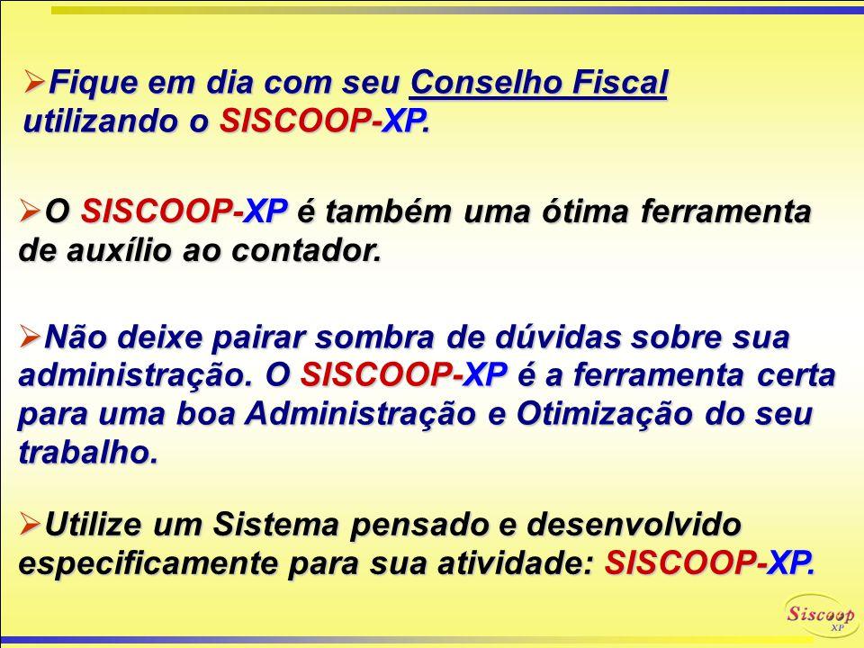 Fique em dia com seu Conselho Fiscal utilizando o SISCOOP-XP.