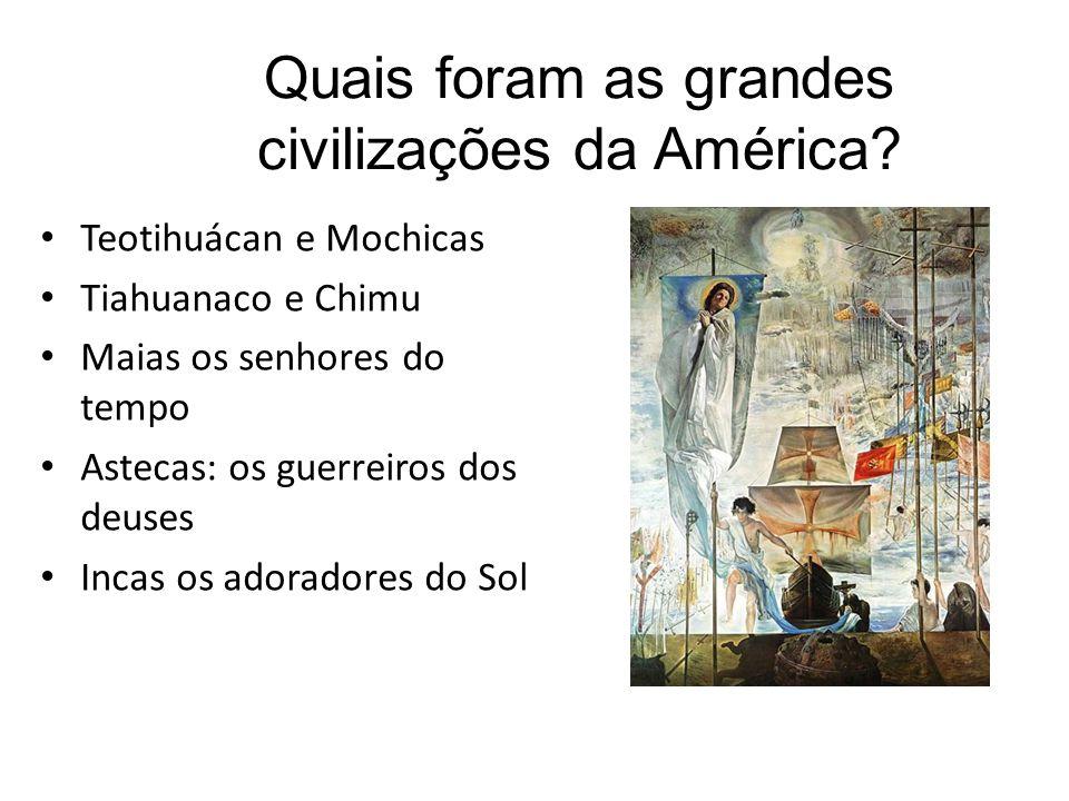 Quais foram as grandes civilizações da América