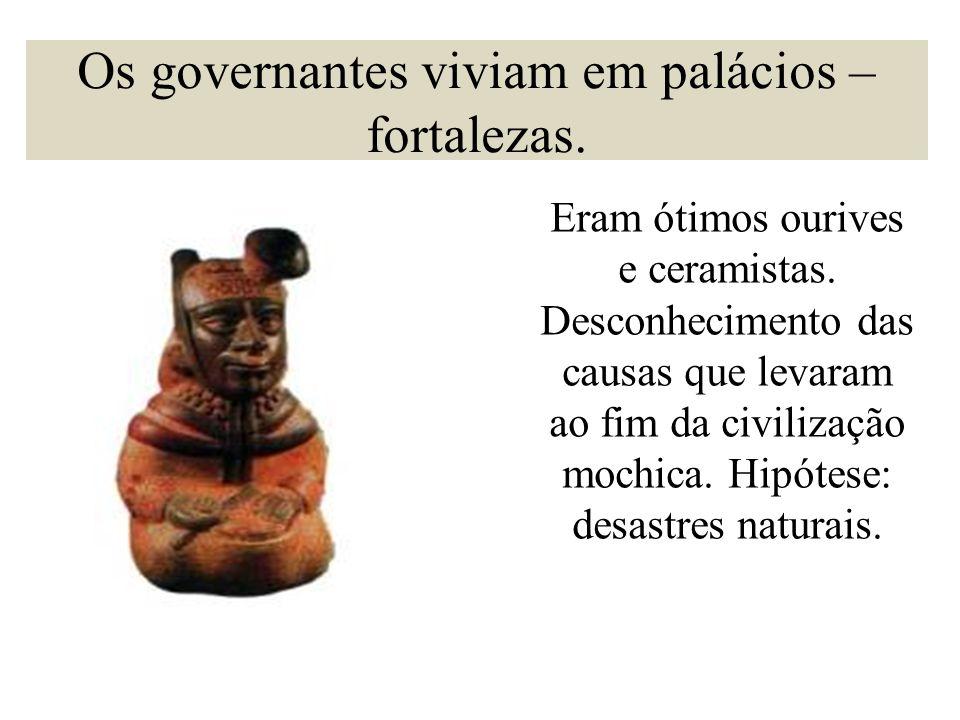 Os governantes viviam em palácios –fortalezas.