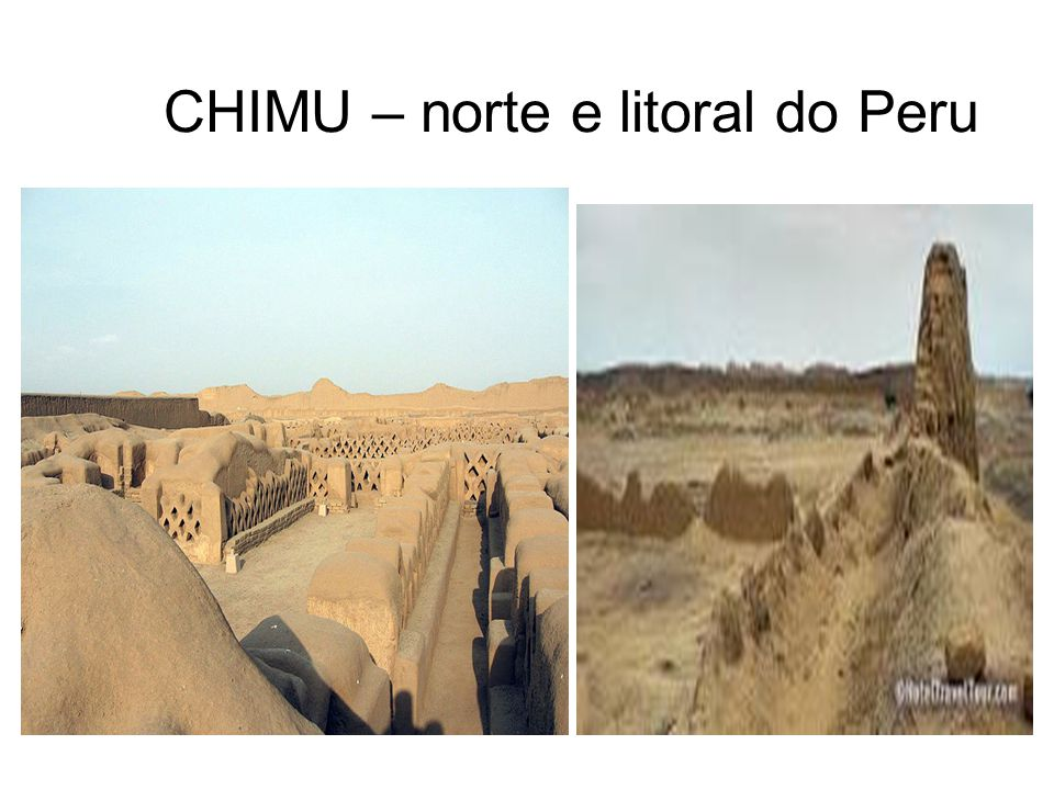 CHIMU – norte e litoral do Peru