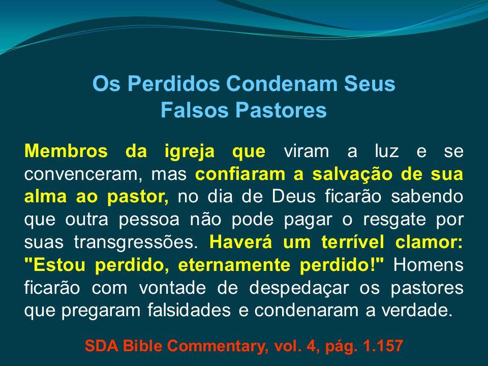 Os Perdidos Condenam Seus Falsos Pastores