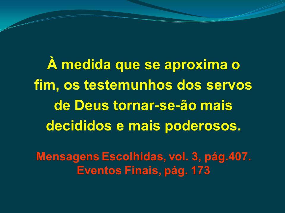 Mensagens Escolhidas, vol. 3, pág.407.